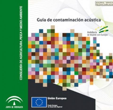 Decreto 6/2012, Reglamento de Protección contra la Contaminación Acústica en Andalucía + Guía de Contaminación Acústica